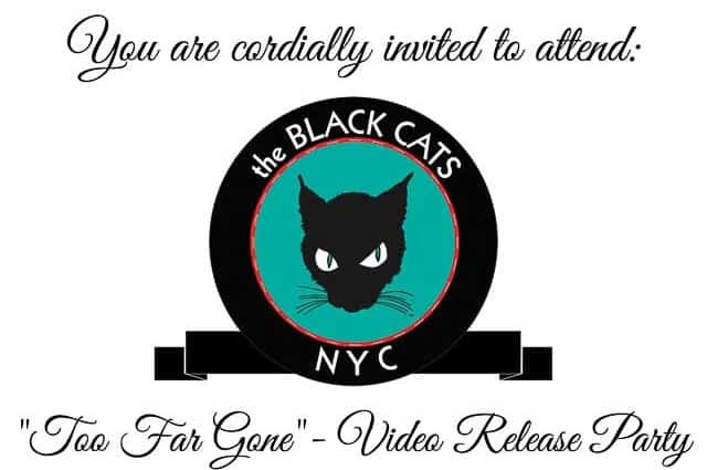 "the Black Cats NYC To Celebrate The Release Of Their Debut Video ""Too Far Gone"""